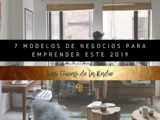 7 MODELOS DE NEGOCIOS PARA EMPRENDER ESTE 2019