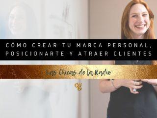 CÓMO CREAR TU MARCA PERSONAL, POSICIONARTE Y ATRAER CLIENTES