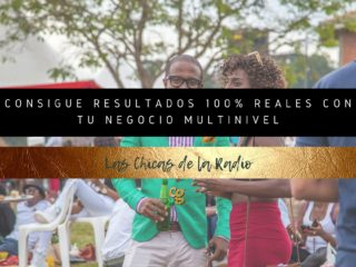 CONSIGUE RESULTADOS 100% REALES CON TU NEGOCIO MULTINIVEL