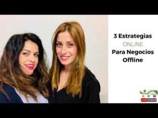 3 ESTRATEGIAS ONLINE PARA NEGOCIOS OFFLINE