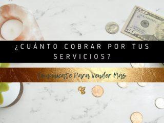 ¿CUÁNTO COBRAR POR TUS SERVICIOS?