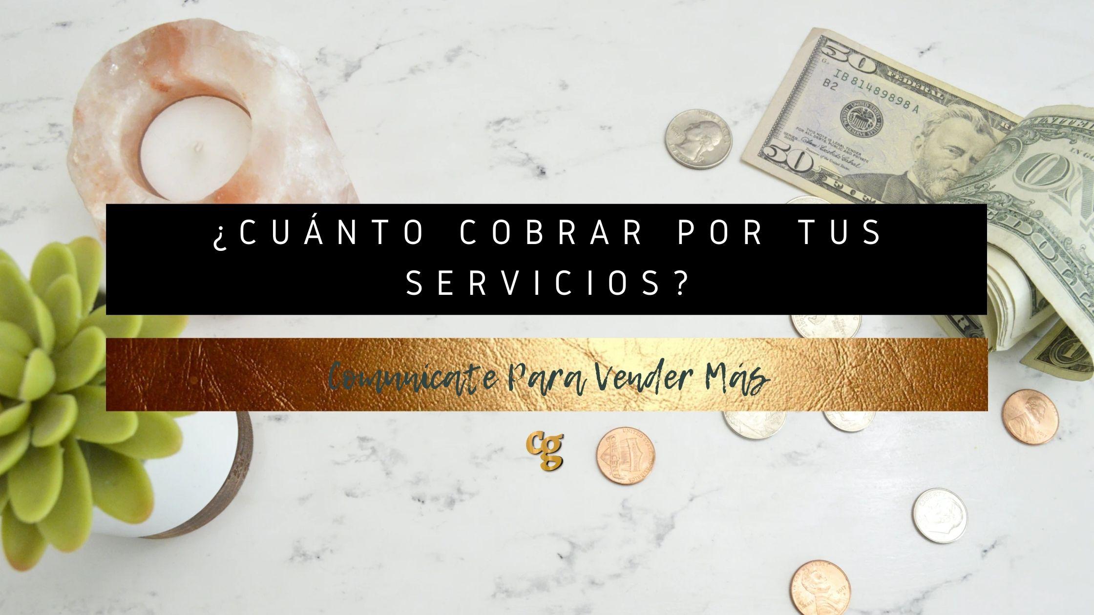 Cuánto cobrar por tus servicios