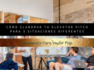 CÓMO ELABORAR TU ELEVATOR PITCH para 3 situaciones diferentes