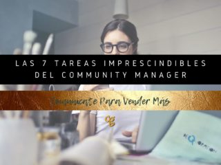 LAS 7 TAREAS IMPRESCINDIBLES DEL COMMUNITY MANAGER