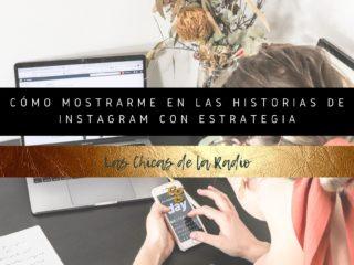 CÓMO MOSTRARME EN LAS HISTORIAS DE INSTAGRAM CON ESTRATEGIA