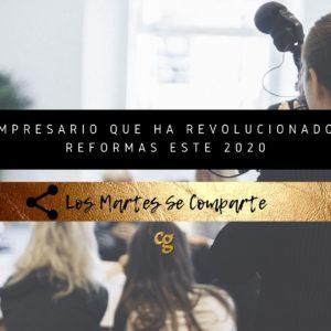 EL EMPRESARIO QUE HA REVOLUCIONADO LAS REFORMAS ESTE 2020