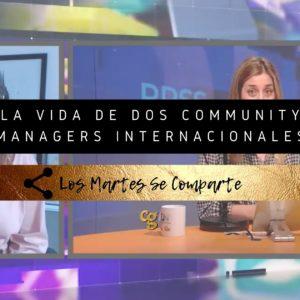 LA VIDA DE DOS COMMUNITY MANAGERS INTERNACIONALES